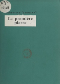 Geneviève Dormann - La première pierre.