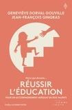 Geneviève Dorval-Douville et Jean-François Gingras - Réussir l'éducation - Pour un accompagnement adéquat de nos talents.