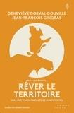 Geneviève Dorval-Douville et Jean-François Gingras - Rêver le territoire - Vers une vision partagée de son potentiel.