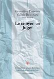 Geneviève Dorvaux et Valérie Bouchard - Le citoyen, un juge ?.