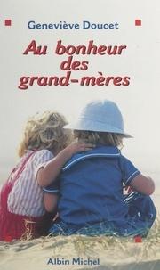 Geneviève Doucet - Au bonheur des grand-mères.