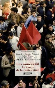 Geneviève Dreyfus-Armand et Robert Frank - Les années 68 - Le temps de la contestation.