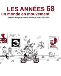Geneviève Dreyfus-Armand - Les années 68 - Un monde en mouvement.