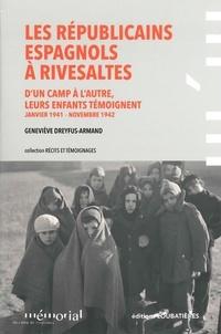Geneviève Dreyfus-Armand - Les Républicains espagnols à Rivesaltes - D'un camp à l'autre, leurs enfants témoignent (janvier 1941 - novembre 1942).