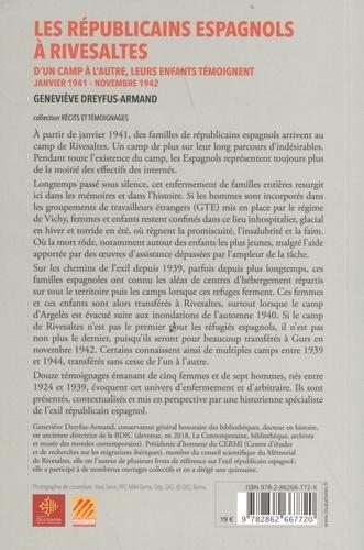 Les Républicains espagnols à Rivesaltes. D'un camp à l'autre, leurs enfants témoignent (janvier 1941 - novembre 1942)