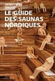 Geneviève Drolet - Le guide des saunas nordiques.