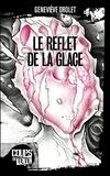 Geneviève Drolet - Le reflet de la glace.