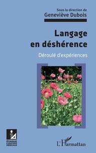 Geneviève Dubois - Langage en déshérence - Déroulé d'expériences.