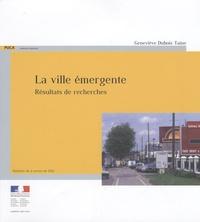 Geneviève Dubois-Taine - La ville émergente - Résultats de recherches.