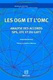 Geneviève Dufour - Les OGM et l'OMC - Analyse des accords SPS, OTC et du GATT.