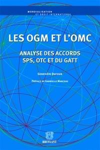 Les OGM et l'OMC- Analyse des accords SPS, OTC et du GATT - Geneviève Dufour pdf epub
