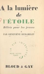 Geneviève Duhamelet - À la lumière de l'étoile - Billets pour les jeunes.