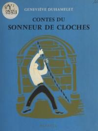 Geneviève Duhamelet et J. Riandey - Contes du sonneur de cloches.