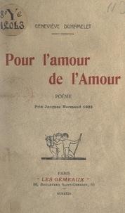 Geneviève Duhamelet - Pour l'amour de l'amour.
