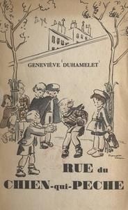 Geneviève Duhamelet - Rue du Chien-qui-Pêche.