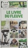 Geneviève Dumaine et Brigitte Paris - Le livre du fleuve.