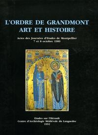 Geneviève Durand et Jean Nougaret - L'ordre de Grandmont, art et histoire - Actes des journées d'Etudes de Montpellier, 7 et 8 octobre 1989.