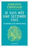 Geneviève Esmenjaud - Je suis née une seconde fois - Les bienfaits de la méthode Vittoz.