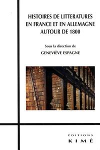 Geneviève Espagne - Histoire de littératures en France et en Allemagne autour de 1800.