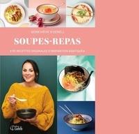 Geneviève Everell - Soupes-repas : 110 recettes originales d'inspiration asiatique.