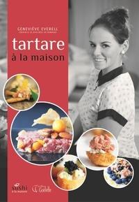 Geneviève Everell - Tartare à la maison.