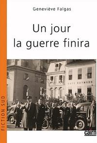 Geneviève Falgas - Un jour, la guerre finira.