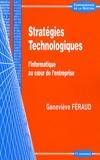 Geneviève Féraud - Stratégies technologiques - L'informatique au coeur de l'entreprise.