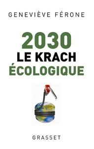Geneviève Férone - 2030 le krach écologique.