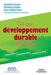 Geneviève Férone et Dominique Debas - Ce que développement durable veut dire.