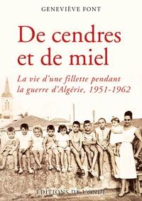 Geneviève Font - De cendres et de miel - La vie d'une fillette pendant la guerre d'Algérie, 1951-1962.