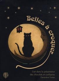 Geneviève Fontan - Belles à croquer - L'art dans la présentation des chocolats et confiseries.