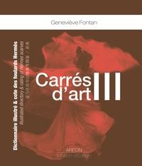 Geneviève Fontan - Carrés d'art - Dictionnaire illustré & cote des foulards Hermès Tome 3.