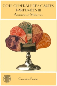 COTE GENERALE DES CARTES PARFUMEES. Tome 3, Anciennes et Modernes.pdf