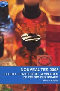Geneviève Fontan - L'officiel du marché de la miniature de parfum publicitaire - Nouveautés 2005.