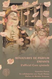 Geneviève Fontan - Miniatures de parfum enfants - L'officiel Cote générale.