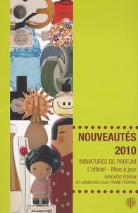 Geneviève Fontan - Miniatures de parfum, l'officiel mise à jour - Nouveautés 2010.