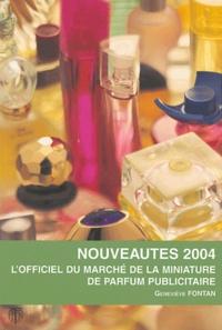 Geneviève Fontan - Nouveautés 2004 - L'officiel du marché de la miniature de parfum publicitaire.