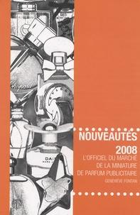 Geneviève Fontan - Nouveautés 2008 - L'officiel du marché de la miniature de parfum publicitaire.