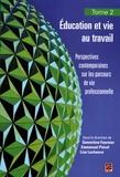 Geneviève Fournier et Emmanuel Poirel - Education et vie au travail - Tome 2, Perspectives contemporaines sur les parcours de vie professionnelle.