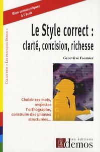 Geneviève Fournier - Le Style correct : clarté, concision, richesse.