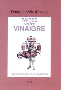 Geneviève Fournil Marietta - Faites votre vinaigre.