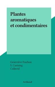 Geneviève Frachon et  Collectif - Plantes aromatiques et condimentaires.