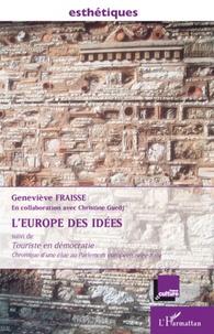 Geneviève Fraisse - L'Europe des idées - Suivi de Touriste en démocratie, chronique d'une élue au Parlement européen 1999-2004.