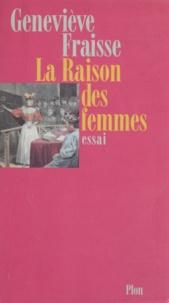 Geneviève Fraisse - La raison des femmes.
