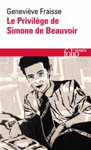 Geneviève Fraisse - Le Privilège de Simone de Beauvoir.