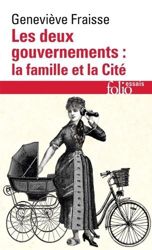 Geneviève Fraisse - Les deux gouvernements : la famille et la cité.