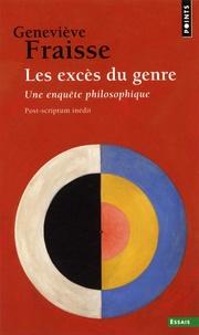 Geneviève Fraisse - Les excès du genre - Une enquête philosophique.