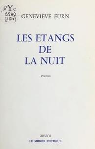 Geneviève Furn - Les étangs de la nuit.