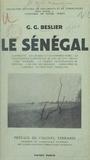 Geneviève G. Beslier et Jean Ferrandi - Le Sénégal - Avec 5 croquis et 14 gravures.