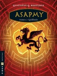 Geneviève G. Whitlock - Aube  : Asapmy - Tome 1 - Épidémie.